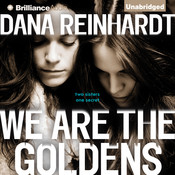 We Are the Goldens, by Dana Reinhardt