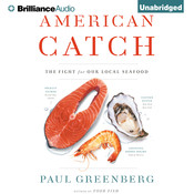 American Catch: The Fight for Our Local Seafood Audiobook, by Paul Greenberg