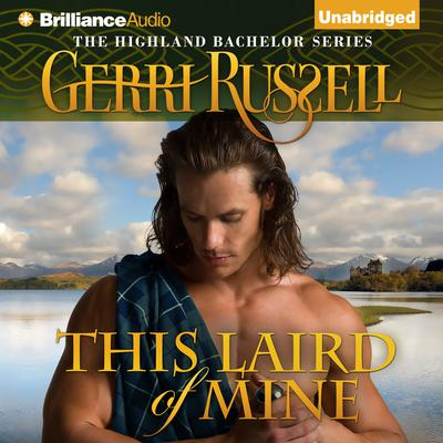 This Laird of Mine Audiobook, by Gerri Russell