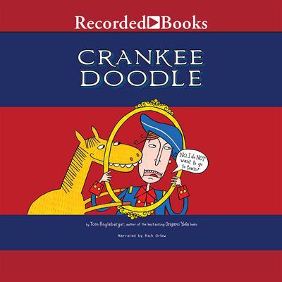 Crankee Doodle Audiobook, by Tom Angleberger