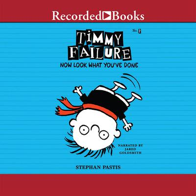 Timmy Failure: Now Look What Youve Done! Audiobook, by