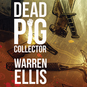 Dead Pig Collector Audiobook, by Warren Ellis