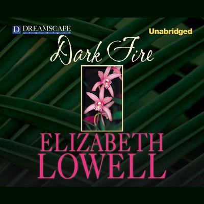 Dark Fire Audiobook, by Elizabeth Lowell
