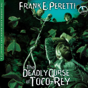The Deadly Curse of Toco-Rey Audiobook, by Frank E. Peretti