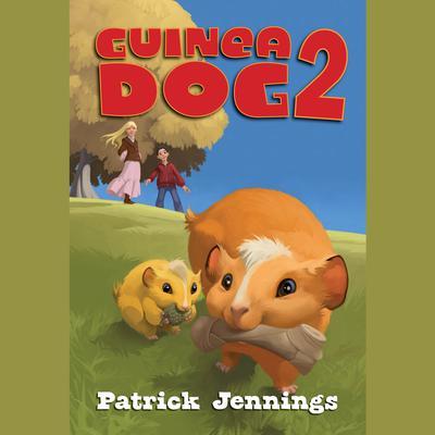 Guinea Dog 2 Audiobook, by Patrick Jennings