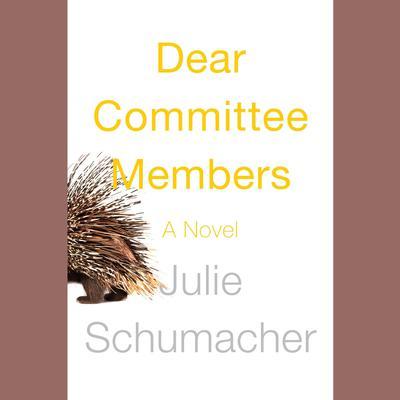 Dear Committee Members: A novel Audiobook, by Julie Schumacher