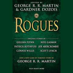 Rogues Audiobook, by various authors, George R. R. Martin, Gardner Dozois