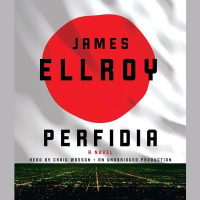 Perfidia: A novel Audiobook, by James Ellroy