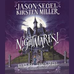 Nightmares! Audiobook, by Jason Segel, Kirsten Miller