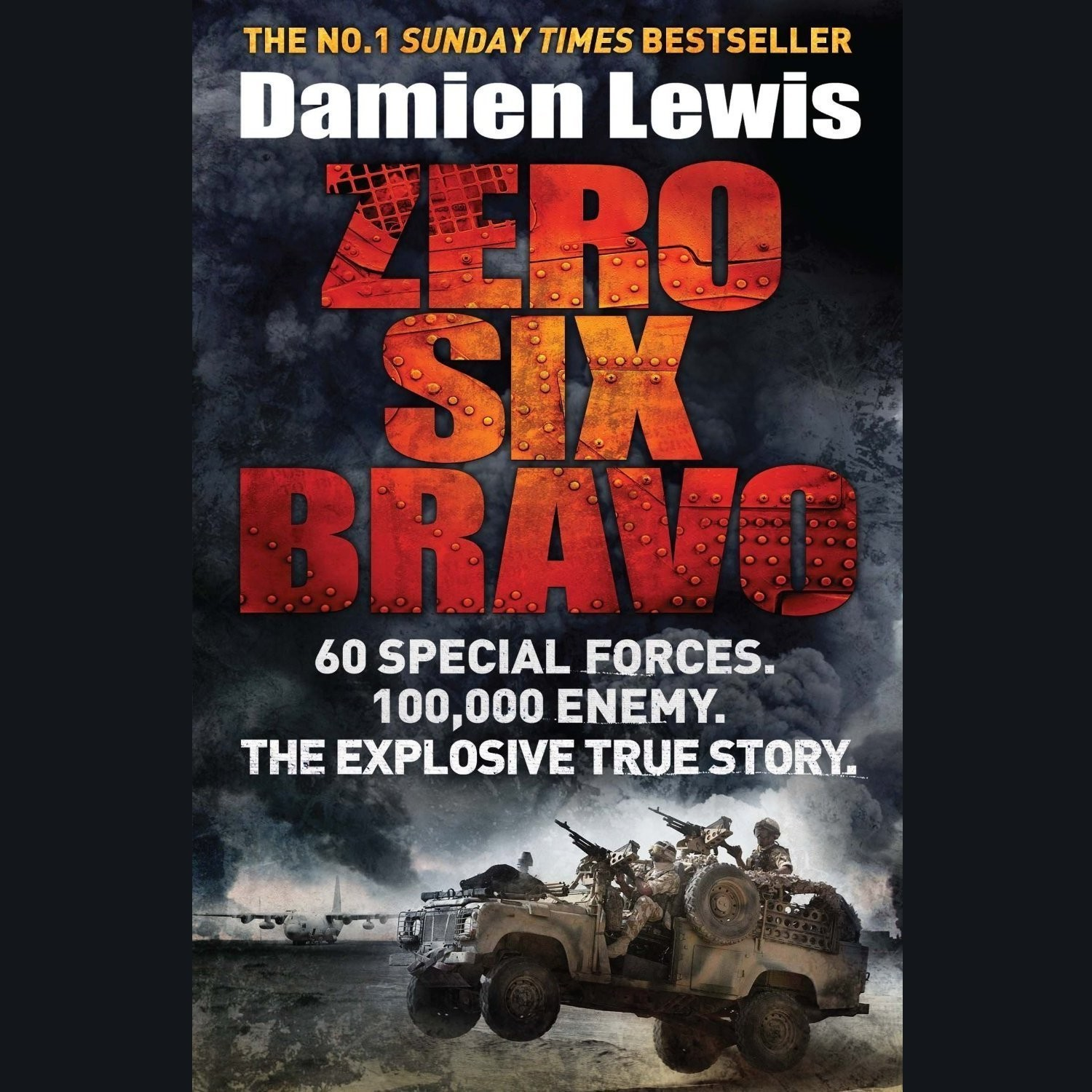 Printable Zero Six Bravo: The Explosive True Story of How 60 Special Forces Survived Against an Iraqi Army of 100,000 Audiobook Cover Art