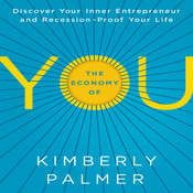 The Economy of You: Discover Your Inner Entrepreneur and Recession-Proof Your Life Audiobook, by Kimberly Palmer