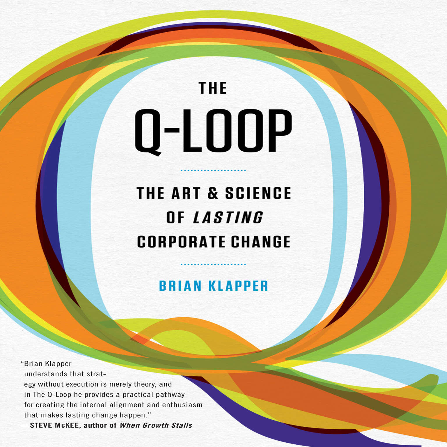 Printable The Q-Loop: The Art & Science of Lasting Corporate Change Audiobook Cover Art