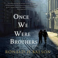 Once We Were Brothers: A Novel Audiobook, by Ronald H. Balson, Emily Gray Tedrowe
