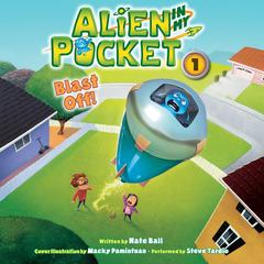 Alien in My Pocket: Blast Off! Audiobook, by Nate Ball