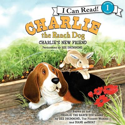 Charlie the Ranch Dog: Charlies New Friend Audiobook, by Ree Drummond