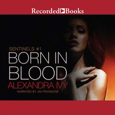Born in Blood Audiobook, by Alexandra Ivy