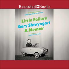 Little Failure: A Memoir Audiobook, by Gary Shteyngart