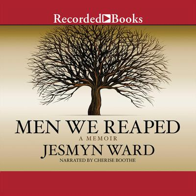 Men We Reaped: A Memoir Audiobook, by Jesmyn Ward