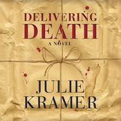 Delivering Death: A Novel Audiobook, by Julie Kramer