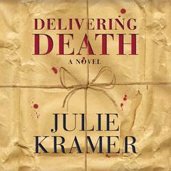 Delivering Death: A Novel Audiobook, by Julie Kramer