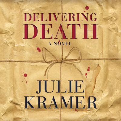 Delivering Death: A Novel Audiobook, by