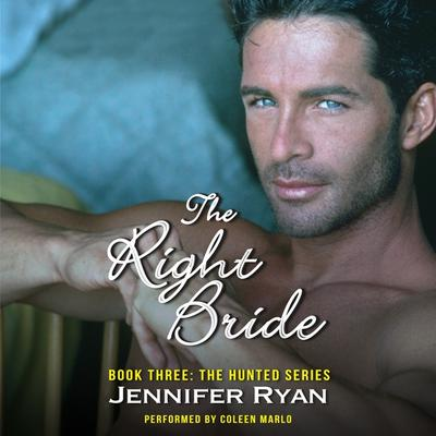 The Right Bride: Book Three: The Hunted Series Audiobook, by Jennifer Ryan