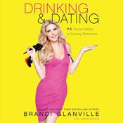 Drinking and Dating: P.S. Social Media Is Ruining Romance, by Brandi Glanville