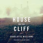 The House on the Cliff: A Novel, by Charlotte Williams