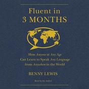 Fluent in 3 Months Audiobook, by Benny Lewis