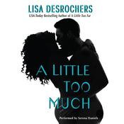 A Little Too Much Audiobook, by Lisa Desrochers