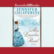 Mrs. Lincoln's Rival, by Jennifer Chiaverini