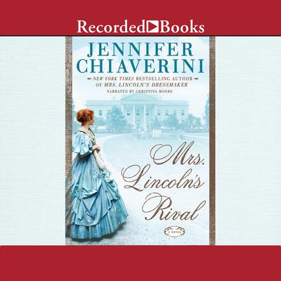 Mrs. Lincolns Rival Audiobook, by Jennifer Chiaverini