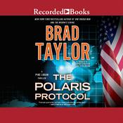 The Polaris Protocol Audiobook, by Brad Taylor