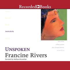 Unspoken: Bathsheba Audiobook, by Francine Rivers