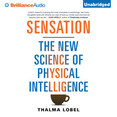 Sensation: The New Science of Physical Intelligence Audiobook, by Thalma Lobel