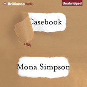Casebook: A Novel Audiobook, by Mona Simpson