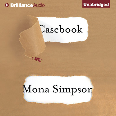 Casebook: A Novel Audiobook, by Mona Simpson