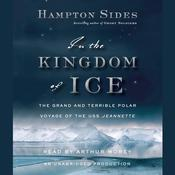 In the Kingdom of Ice: The Grand and Terrible Polar Voyage of the USS Jeannette Audiobook, by Hampton Sides