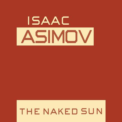 The Naked Sun Audiobook, by Isaac Asimov
