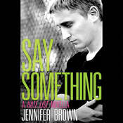 Say Something: A Hate List Novella, by Jennifer Brown