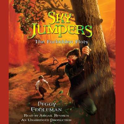 Sky Jumpers Book 2: The Forbidden Flats Audiobook, by Peggy Eddleman