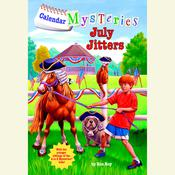 Calendar Mysteries #7: July Jitters Audiobook, by Ron Roy