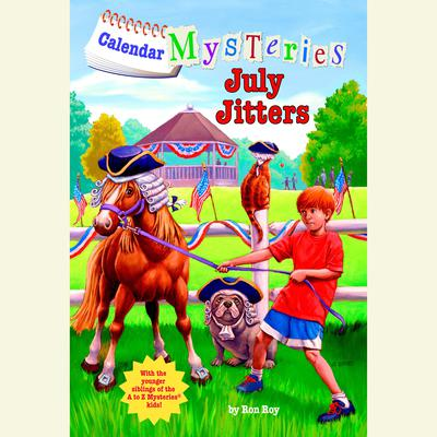 Calendar Mysteries #7: July Jitters Audiobook, by