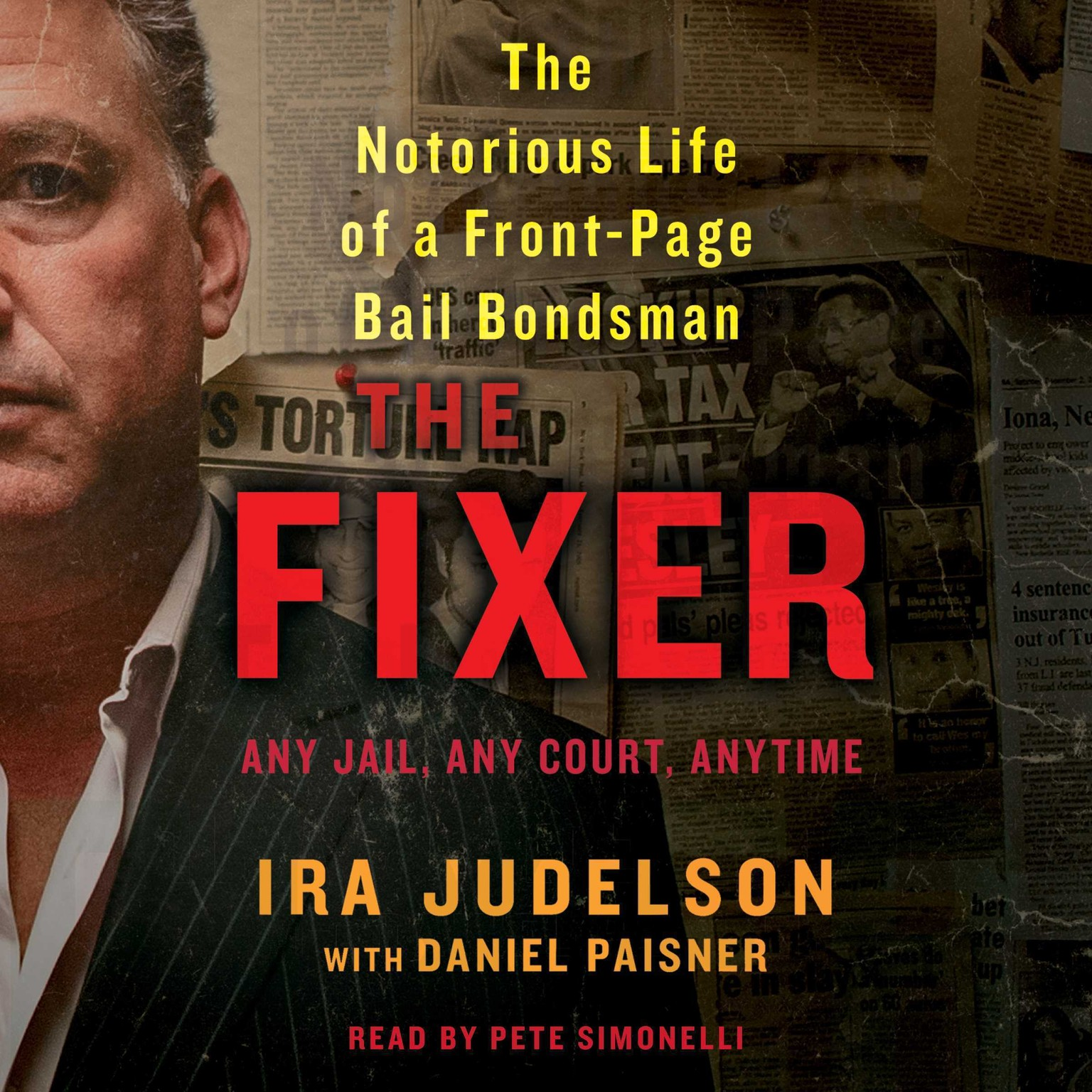 Printable The Fixer: The Notorious Life of a Front-Page Bail Bondsman Audiobook Cover Art