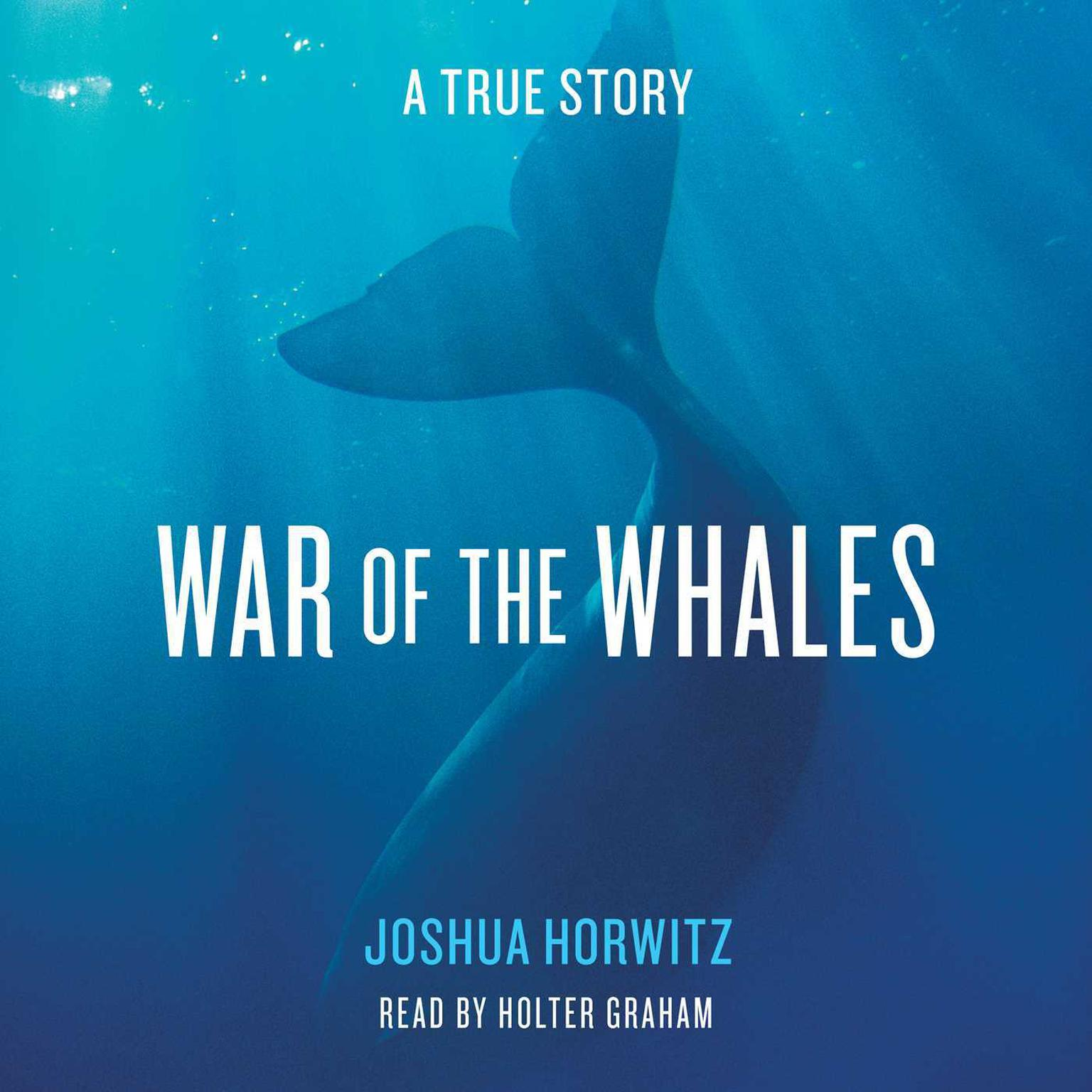 Printable War of the Whales: A True Story Audiobook Cover Art