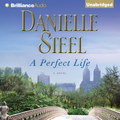 A Perfect Life: A Novel, by Danielle Steel