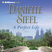 A Perfect Life: A Novel Audiobook, by Danielle Steel
