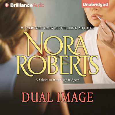 Dual Image: A Selection from Play It Again Audiobook, by Nora Roberts