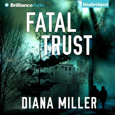 Fatal Trust Audiobook, by Diana Miller