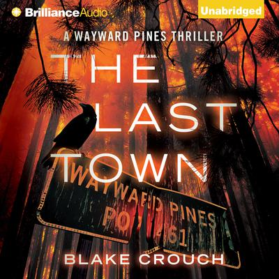 The Last Town Audiobook, by Blake Crouch